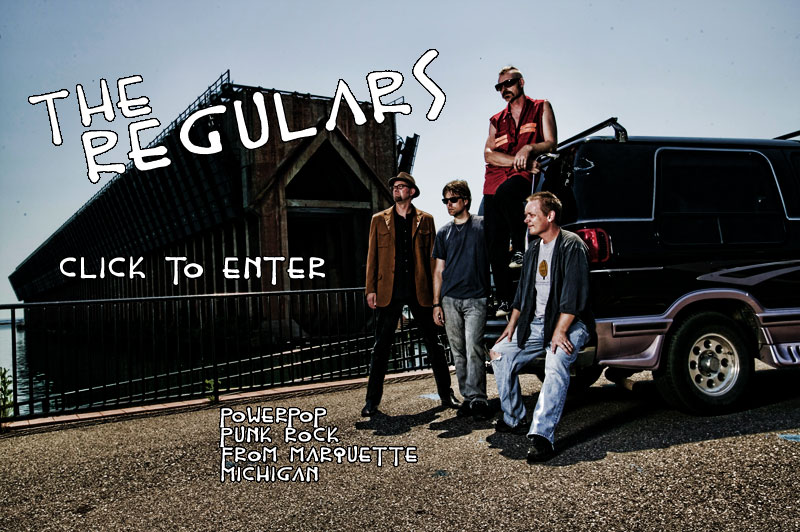 The Regulars - Marquette Michigan - Click to Enter